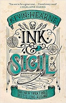 Obálka titulu Ink & Sigil: From the World of the Iron Druid Chronicles