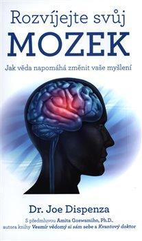 Obálka titulu Rozvíjejte svůj mozek – Jak věda napomáhá změnit vaše myšlení