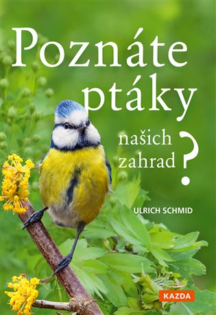 POZNÁTE PTÁKY NAŠICH ZAHRAD?/KAZDA