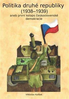 Obálka titulu Politika druhé republiky (1938-1939)
