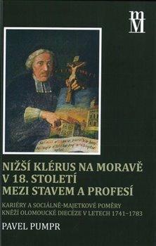 Obálka titulu Nižší klérus na Moravě v 18. století mezi stavem a profesí