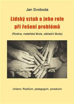 Obálka titulu Lidský vztah a jeho role při řešení problémů