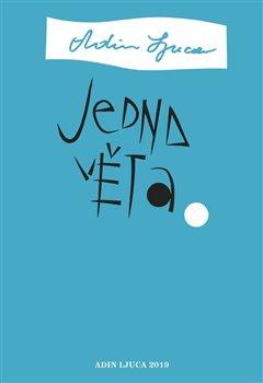 Obálka titulu Jedna věta: Adin Ljuca