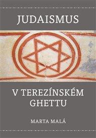 Judaismus v terezínském ghettu