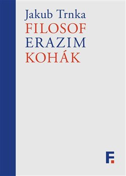 Obálka titulu Filosof Erazim Kohák