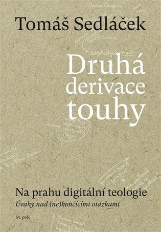 Druhá derivace touhy II