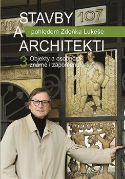 Obálka titulu Stavby a architekti pohledem Zdeňka Lukeše 3