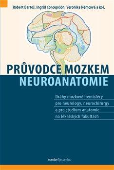 Obálka titulu Průvodce mozkem - Neuroanatomie