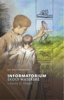 Obálka titulu Informatorium školy mateřské, v jazyce 21. století