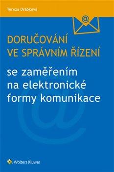 Obálka titulu Doručování ve správním řízení se zaměřením na elektronické formy komunikace