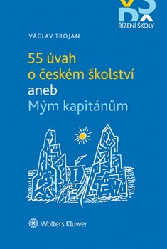 Obálka titulu 55 úvah o českém školství aneb Mým kapitánům