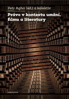 Obálka titulu Právo v kontextu umění, filmu a literatury