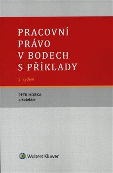Obálka titulu Pracovní právo v bodech s příklady - 5. vydání