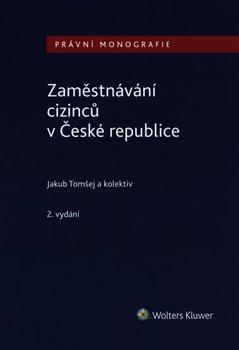 Obálka titulu Zaměstnávání cizinců v České republice