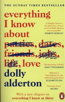 Dolly Alderton – Everything I Know About Love