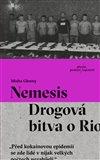 NEMESIS - DROGOVÁ BITVA O RIO