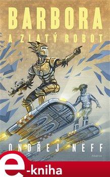 Obálka titulu Barbora a Zlatý robot