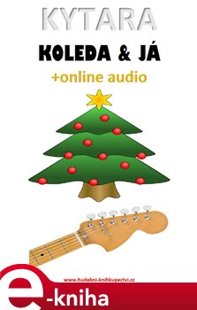 Obálka titulu Kytara, koleda & já (+online audio)