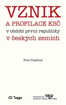 Obálka titulu Vznik a profilace KSČ v období první republiky v českých zemích