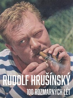 Obálka titulu Rudolf Hrušínký - 100 rozmarných lét