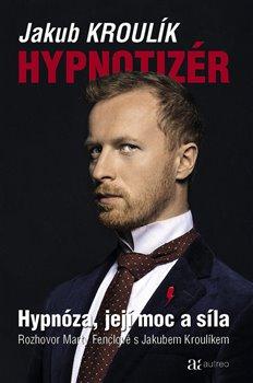 Obálka titulu Hypnotizér - Hypnóza, její moc a síla