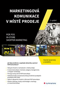 Marketingová komunikace v místě prodeje. POP, POS, In-store, Shopper Marketing - kolektiv, Daniel Jesenský