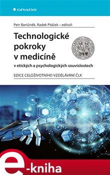 Obálka titulu Technologické pokroky v medicíně v etických a psychologických souvislostech