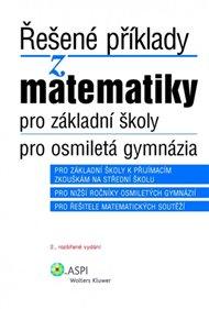 Řešené příklady z matematiky pro základní školy a osmiletá gymnázia