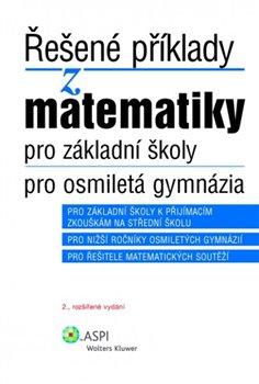 Obálka titulu Řešené příklady z matematiky pro základní školy a osmiletá gymnázia