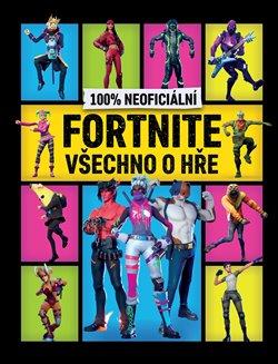 Obálka titulu 100% neoficiální Fortnite - Všechno o hře