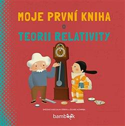 Obálka titulu Moje první kniha o teorii relativity