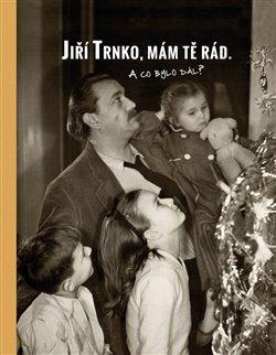 Obálka titulu Jiří Trnko, mám tě rád