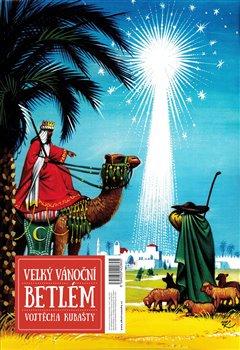 Obálka titulu Velký vánoční betlém Vojtěcha Kubašty