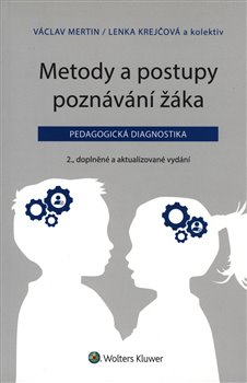 Obálka titulu Metody a postupy poznávání žáka: pedagogická diagnostika, 2., doplněné a aktualizované vydání