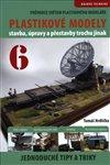 PRŮVODCE SVĚTEM PLASTIKOVÉHO MODELÁŘSTVÍ 6/IFP BUBLISHING