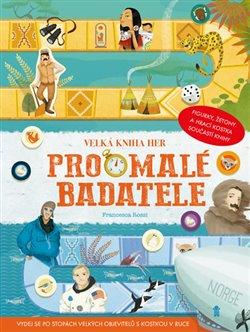 Obálka titulu Velká kniha her pro malé badatele