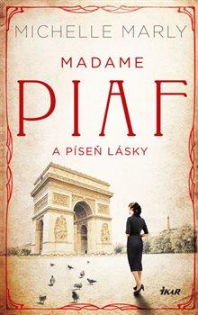 Obálka titulu Madame Piaf a píseň lásky