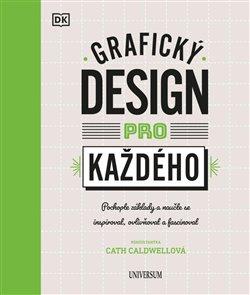 Obálka titulu Grafický design pro každého