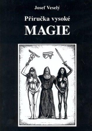 PŘÍRUČKA VYSOKÉ MAGIE [3. VYDÁNÍ]