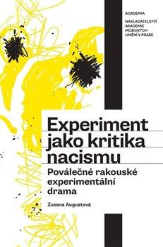 Obálka titulu Experiment jako kritika nacismu. Poválečné rakouské experimentální drama
