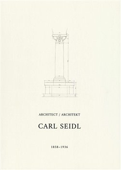 Architekt Carl Seidl 1858-1936
