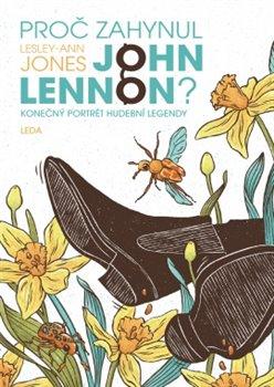 Obálka titulu Proč zahynul John Lennon?