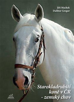 Obálka titulu Starokladrubští koně v ČR