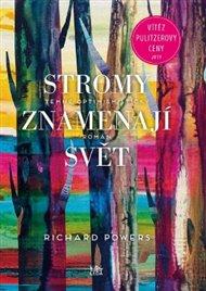 Může kniha, vyznávající svobodu jednání a představující nezávislý pohled na svět, nepodlézavá a bez vnucené falše, být odměněna americkou Pulitzerovou cenou i zájmem čtenářů? Stromy znamenají svět Richarda Powerse je takovou knihou.