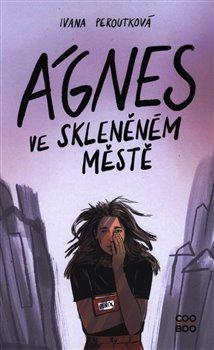 Obálka titulu Ágnes ve skleněném městě