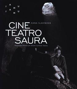 Obálka titulu Cine teatro Saura