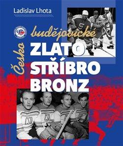 Obálka titulu Českobudějovické zlato, stříbro, bronz