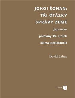 Obálka titulu Jokoi Šónan: Tři otázky správy země