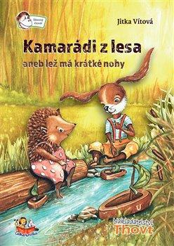 Obálka titulu Kamarádi z lesa aneb lež má krátké nohy
