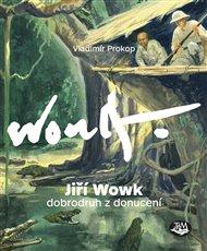 Jiří Wowk - Dobrodruh z donucení